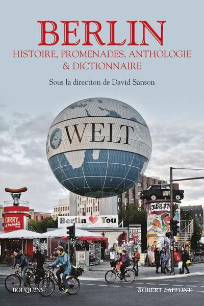 Berlin : histoire, promenades, anthologie et dictionnaire
