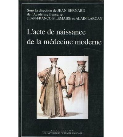Acte de naissance de la medecine moderne