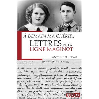 A demain ma chérie - Lettres de la ligne Maginot