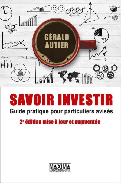 Savoir investir - Guide pratique pour particuliers avisés - 9782818808436 - 17,99 €