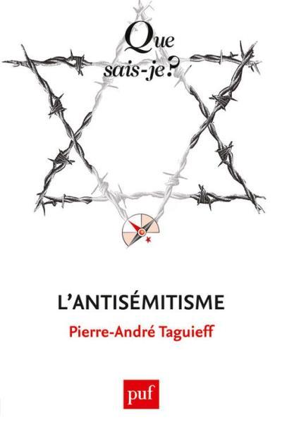 L'antisémitisme - « Que sais-je ? » n° 3734 - 9782130733324 - 6,99 €