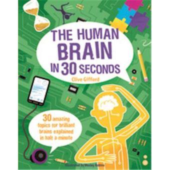 Human brain in 30 seconds 30 amazing topics for brilliant br