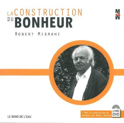 La Construction du Bonheur (+Dvd)