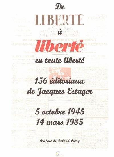 De la liberté à liberté en toute liberté
