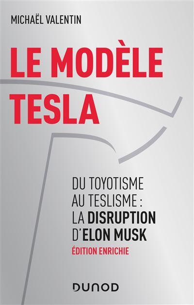Le modèle Tesla - 2e éd. - Du toyotisme au teslisme : la disruption d'Elon Musk