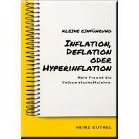 Mein Freund die Volkswirtschaftslehre: Inflation, Deflation oder Hyperinflation