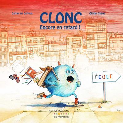 Clonc, encore en retard !