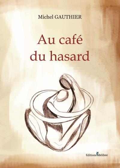 Au café du hasard