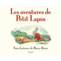Les aventures de Petit Lapin Trois histoires de Harry Horse