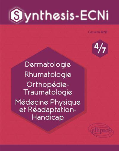 Synthesis-ECNi - 4/7 - Dermatologie Rhumatologie Orthopédie-Traumatologie Médecine Physique et Réadaptation-Handicap