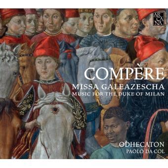 Loyset Compere, Paolo da Col, Ensemble Odhecaton