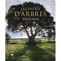 Légendes d'arbres. 90 histoires illustrées