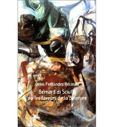 Bernard di Sciullo ou Les faveurs de la peinture fragments