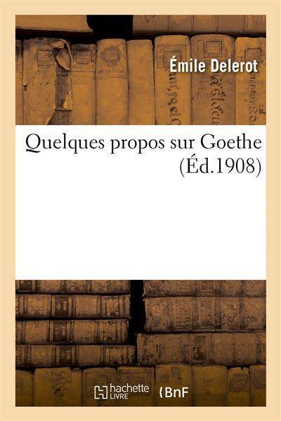 Quelques propos sur Goethe
