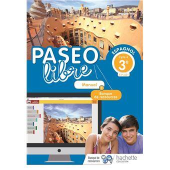 Paseo libre Espagnol 3e - Manuel élève - Éd. 2018