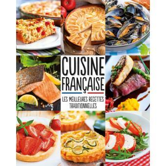 Cuisine fran aise meilleures recettes traditionnelles - Livre de cuisine francaise en anglais ...