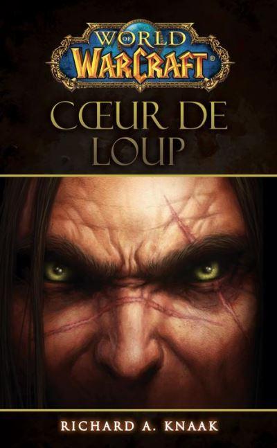 World of Warcraft - Coeur de loup - Coeur de loup - 9782809460292 - 0,00 €