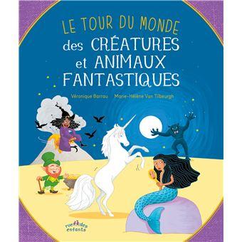 Le tour du monde des créatures et animaux fantastiques