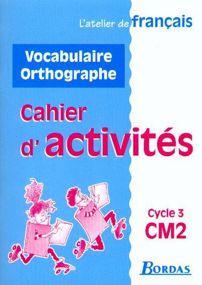 Atel.franc.cah cm2 vocab et or