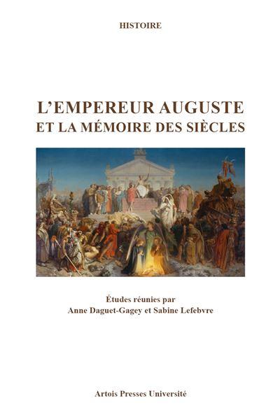 L'empereur auguste et la mémoire des siècles
