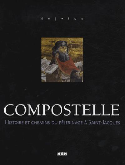 Compostelle, histoire et chemins du pélerinage
