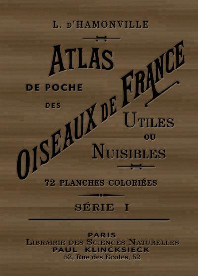 Atlas de poche des oiseaux de France, Suisse et Belgique utiles et nuisibles