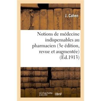 Notions de médecine indispensables au pharmacien 3e édition, revue et augmentée