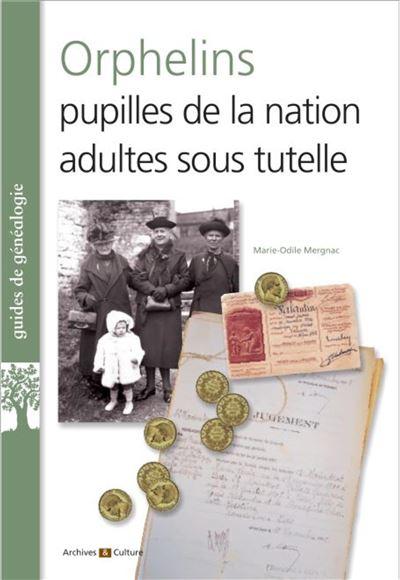 Orphelins et pupilles de la nation mises sous tutelle, conseils de famille, litiges, spoliations...