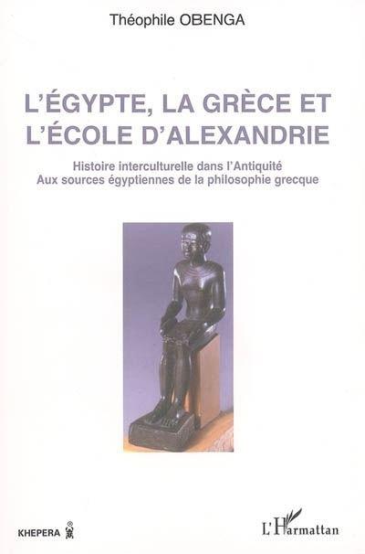 L'Egypte, la Grèce et l'école d'Alexandrie