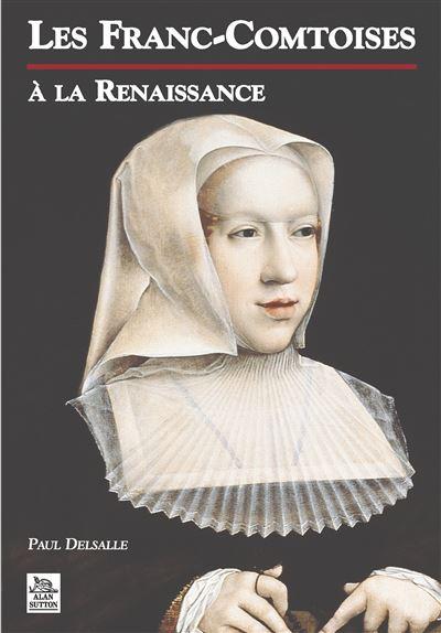 Les Franc-Comtoises à la Renaissance