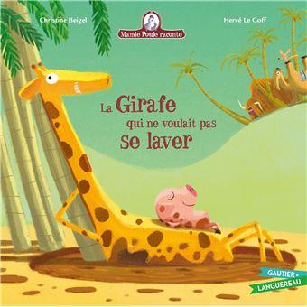 Mamie Poule RaconteMamie Poule raconte - La girafe qui ne voulait pas se laver