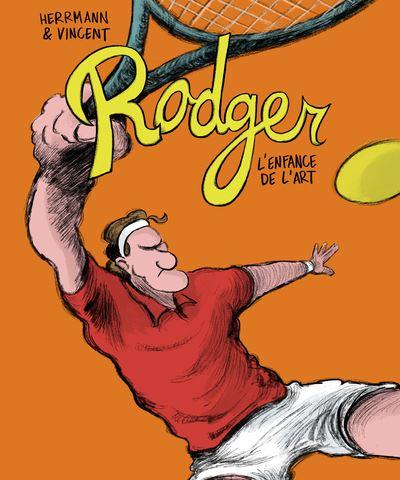 Rodger - L'enfance de l'art
