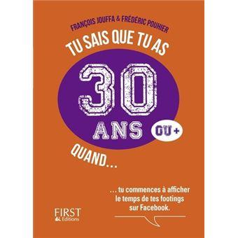 Tu Sais Que Tu As 30 Ans Quand Broche Frederic Pouhier Francois Jouffa Achat Livre Fnac
