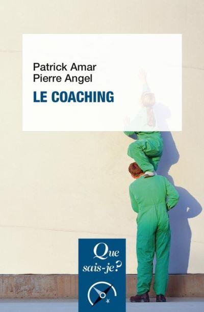 Le coaching - « Que sais-je ? » n° 3724 - 9782130804635 - 6,99 €