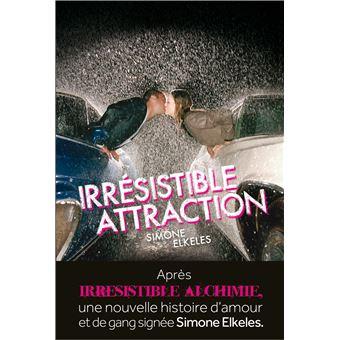 Irrésistible attraction. Irrésistible