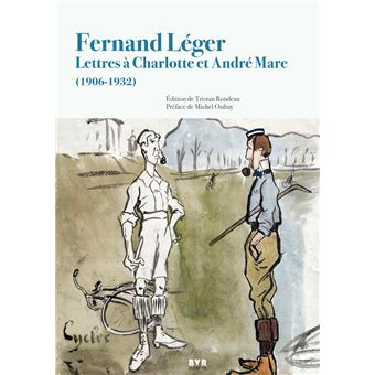 Fernand leger lettres a charlotte et andre mare