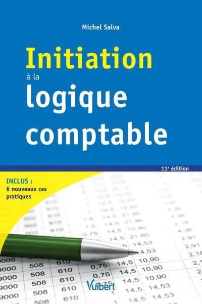 Initiation à la logique comptable 2017 - 9782311403947 - 14,99 €