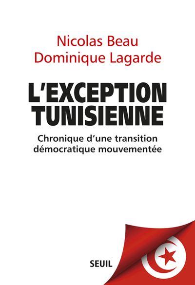 L'Exception tunisienne. Chronique d'une transition démocratique mouvementée