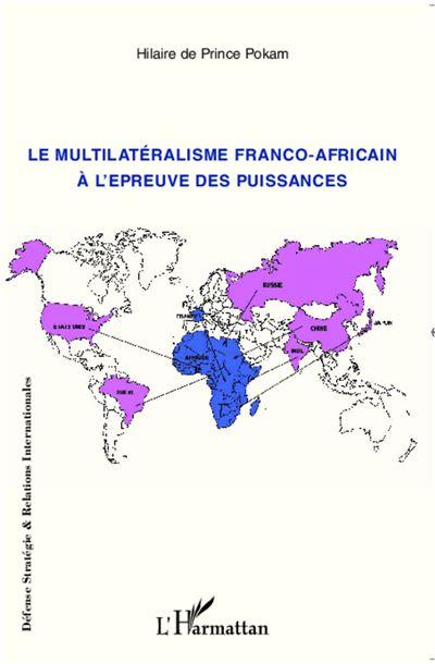 Le multilatéralisme franco-africain à l'épreuve des puissances
