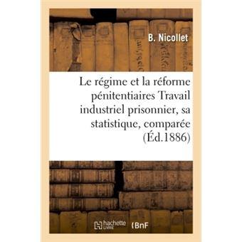 Le regime et la reforme penitentiaires  travail industriel p