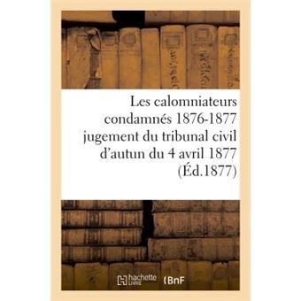 Les calomniateurs condamnes 1876-1877 : jugement du tribunal