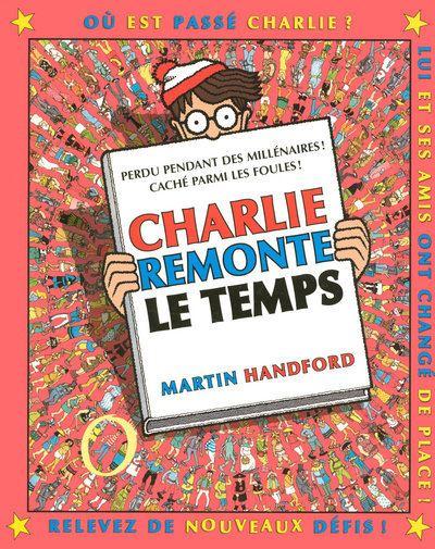Où est Charlie ? -  : Charlie remonte le temps - nouvelle édition