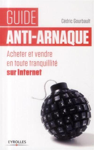 Guide anti-arnaque acheter et vendre en toute tranquillité sur internet