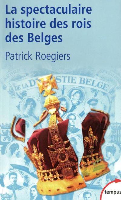 La spectaculaire histoire des rois des Belges - 9782262071127 - 8,99 €