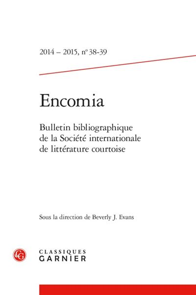 Encomia 2014 - 2015, n° 38-39 - bulletin bibliographique de la société internati