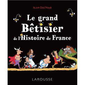 Le Grand Betisier De L Histoire De France