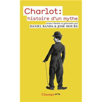 Charlot : histoire d'un mythe