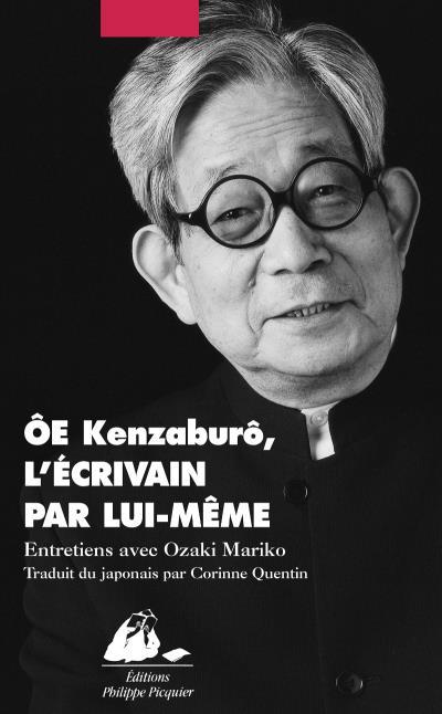 Oe kenzaburo, l'ecrivain par lui-meme
