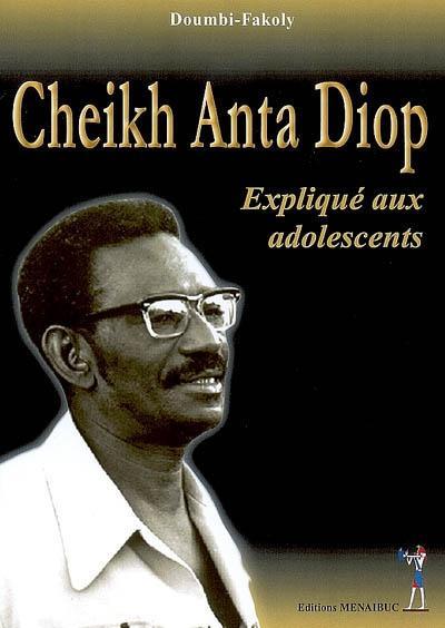 Cheikh Anta Diop expliqué aux adolescents