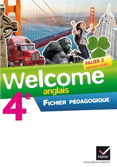 Welcome Anglais 4e éd. 2013 - Fichier pédagogique